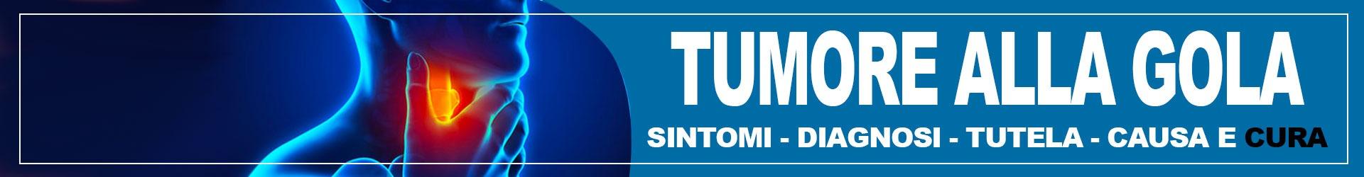 tumore-alla-gola-sintomi-diagnosi-tutela-cause-e-cura