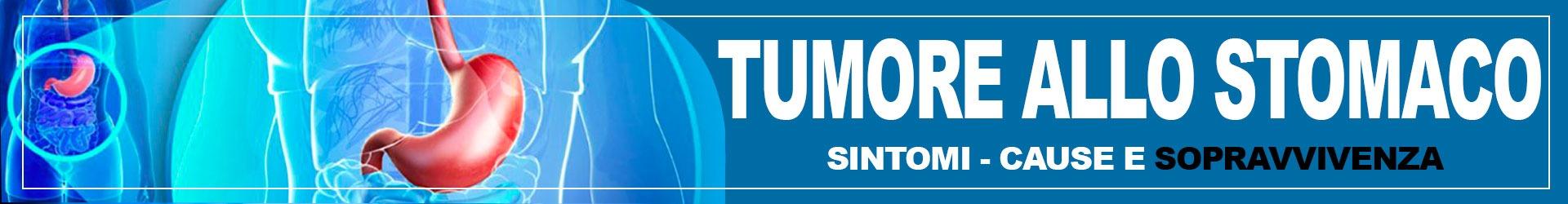 tumore-allo-stomaco-sintomi-cause-e-sopravvivenza
